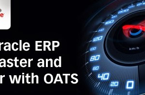 Make Oracle ERP Better, Faster and Stronger with OATS