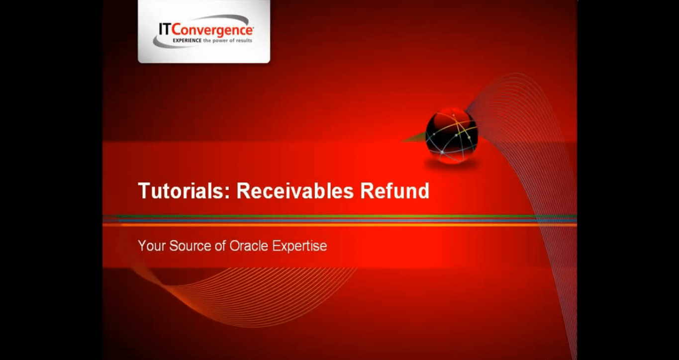 Oracle Receivables Refund - Oracle R12 Financials New Features
