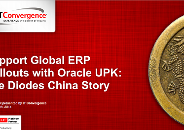 Support Global ERP Rollouts with Oracle UPK: The Diodes China Story