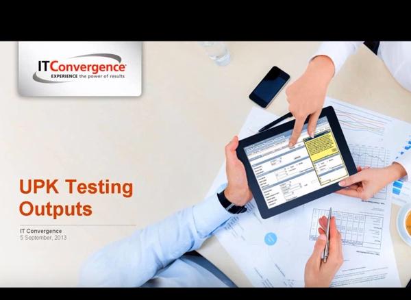 UPK Testing Outputs – UPK Video Tutorials – UPK Videos from IT Convergence