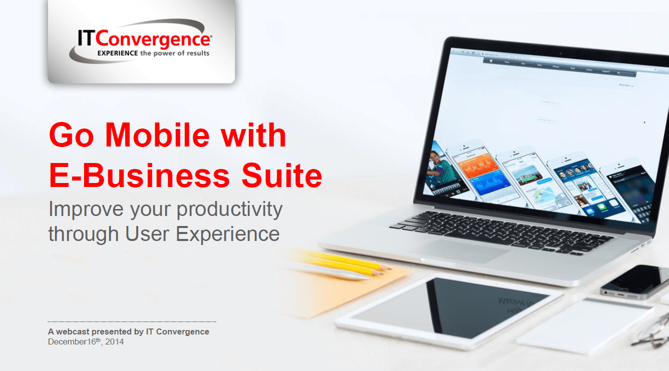 go mobile with e business suite improve productivity through user experience it convergence. Black Bedroom Furniture Sets. Home Design Ideas