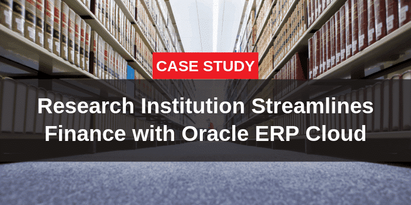 Cutting-Edge Research Institution Streamlines Finance with Oracle ERP Cloud