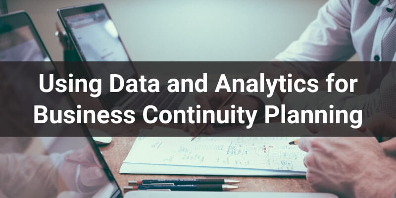 Using-Data-and-Analytics-for-Business-Continuity-Planning