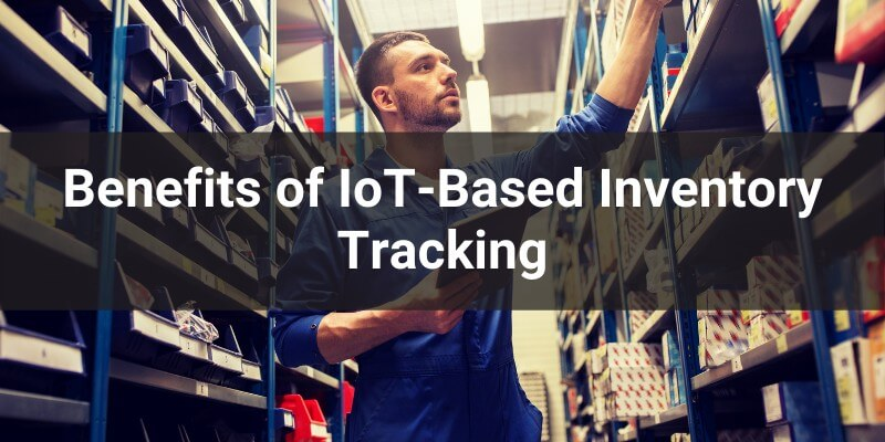benefits-of-iot-based-inventory-tracking