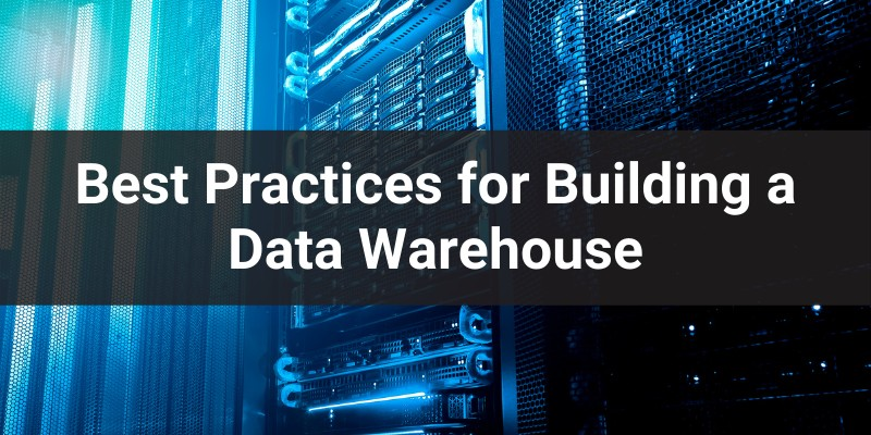 best-practices-for-building-a-data-warehouse